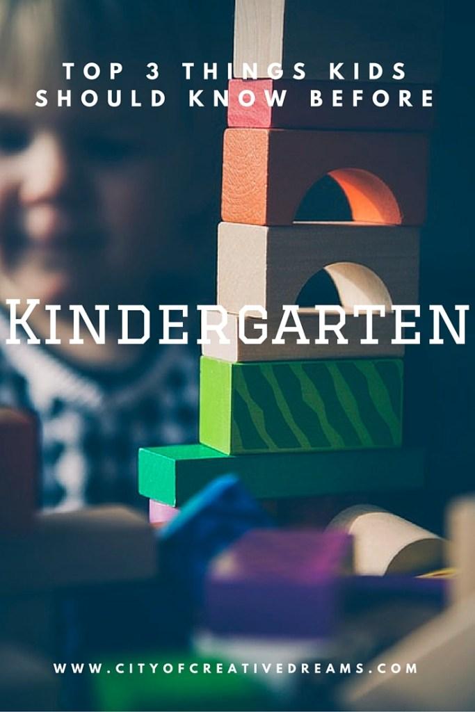 Top 3 Things Kids Should Know Before Kindergarten   City of Creative Dreams