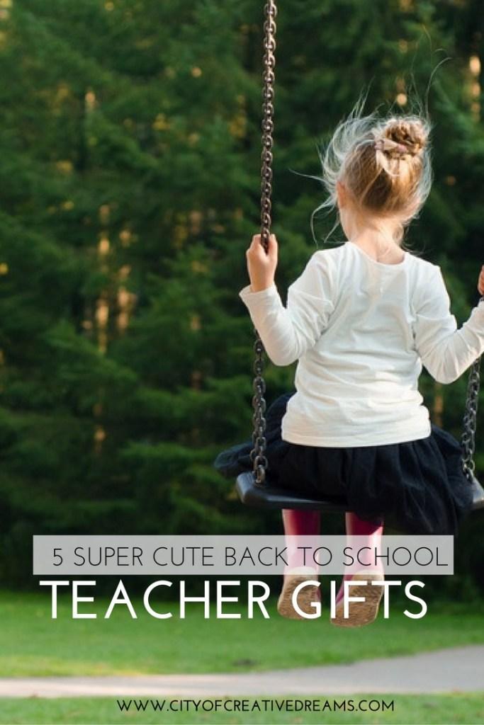 5 Super Cute Back to School Teacher Gifts | City of Creative Dreams