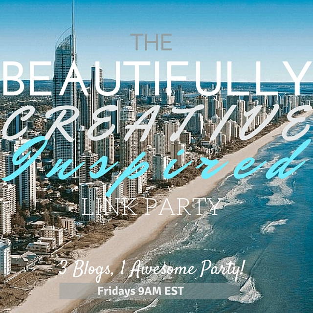 The Beautifully Creative Inspired Link Party   City of Creative Dreams