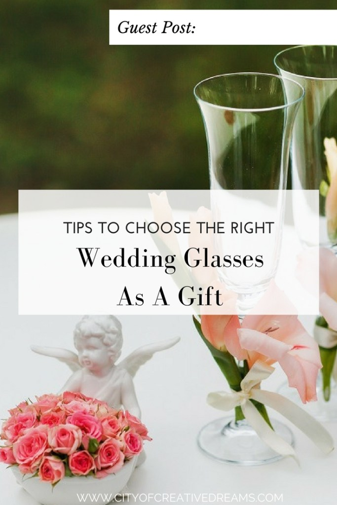 Tips To Choose The Right Wedding Glasses As A Gift - City of Creative Dreams