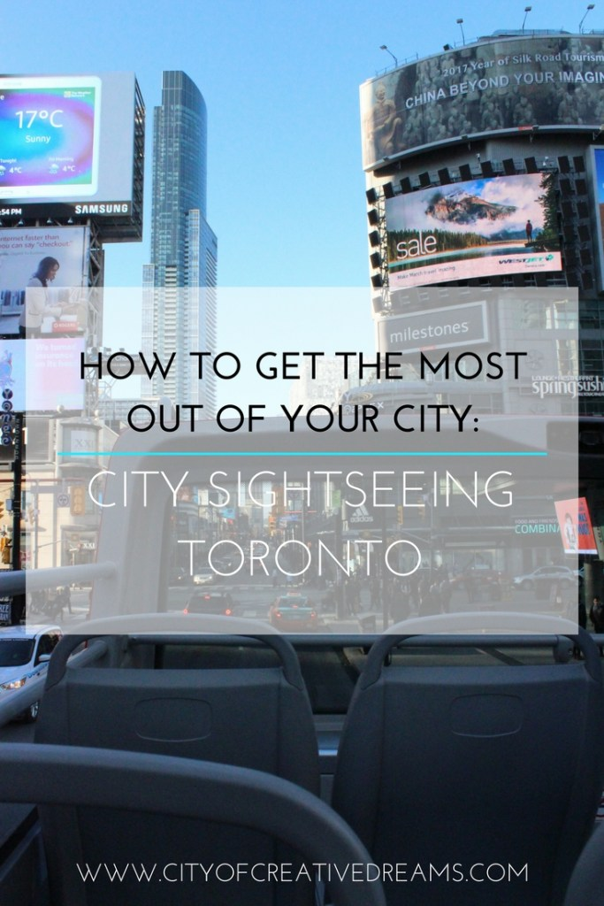 How to Get The Most Out of Your City: City Sightseeing Toronto | City of Creative Dreams