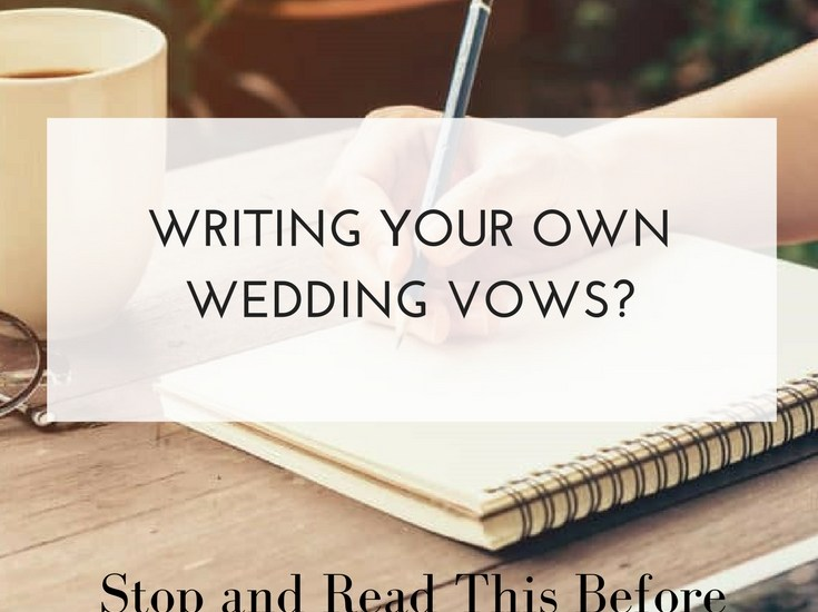 writing your own wedding vows stop and read this before you