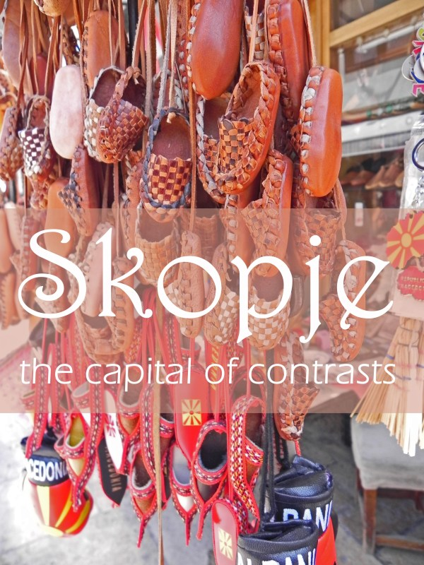 Skopje, the Capital of Contrasts