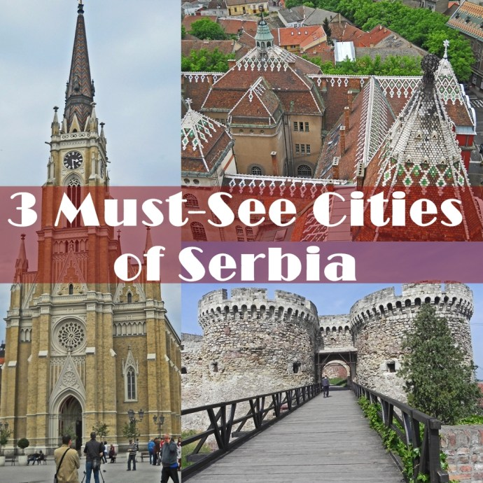 3 Must-See Cities of Serbia