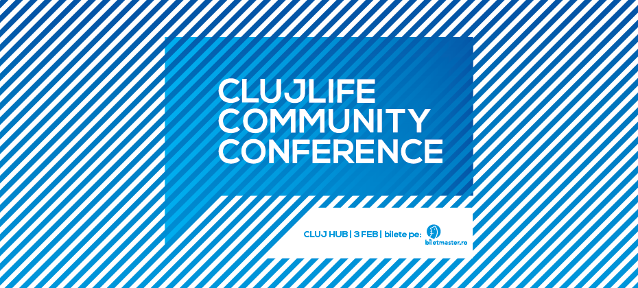 ClujLife Community Conference – a 4-a ediție