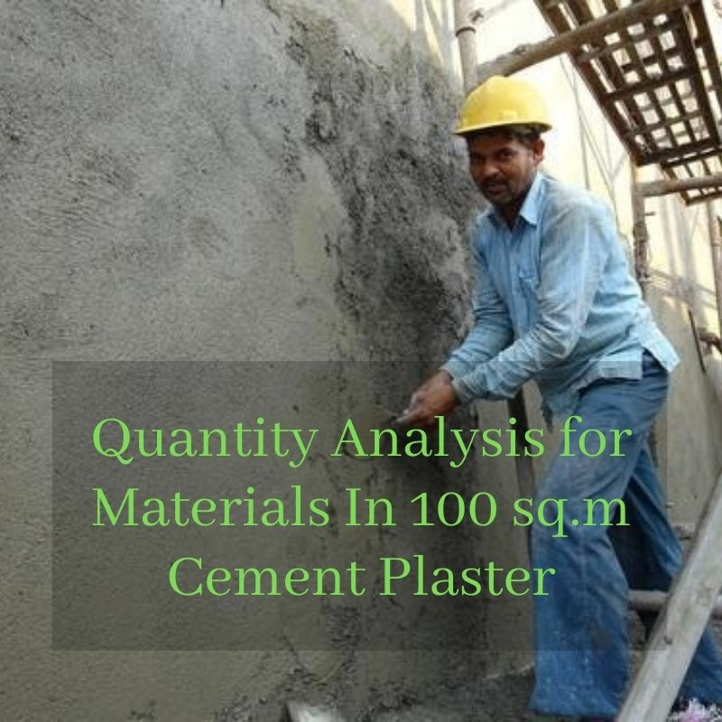 Quantity Analysis for Materials In 100 sq.m Cement Plaster