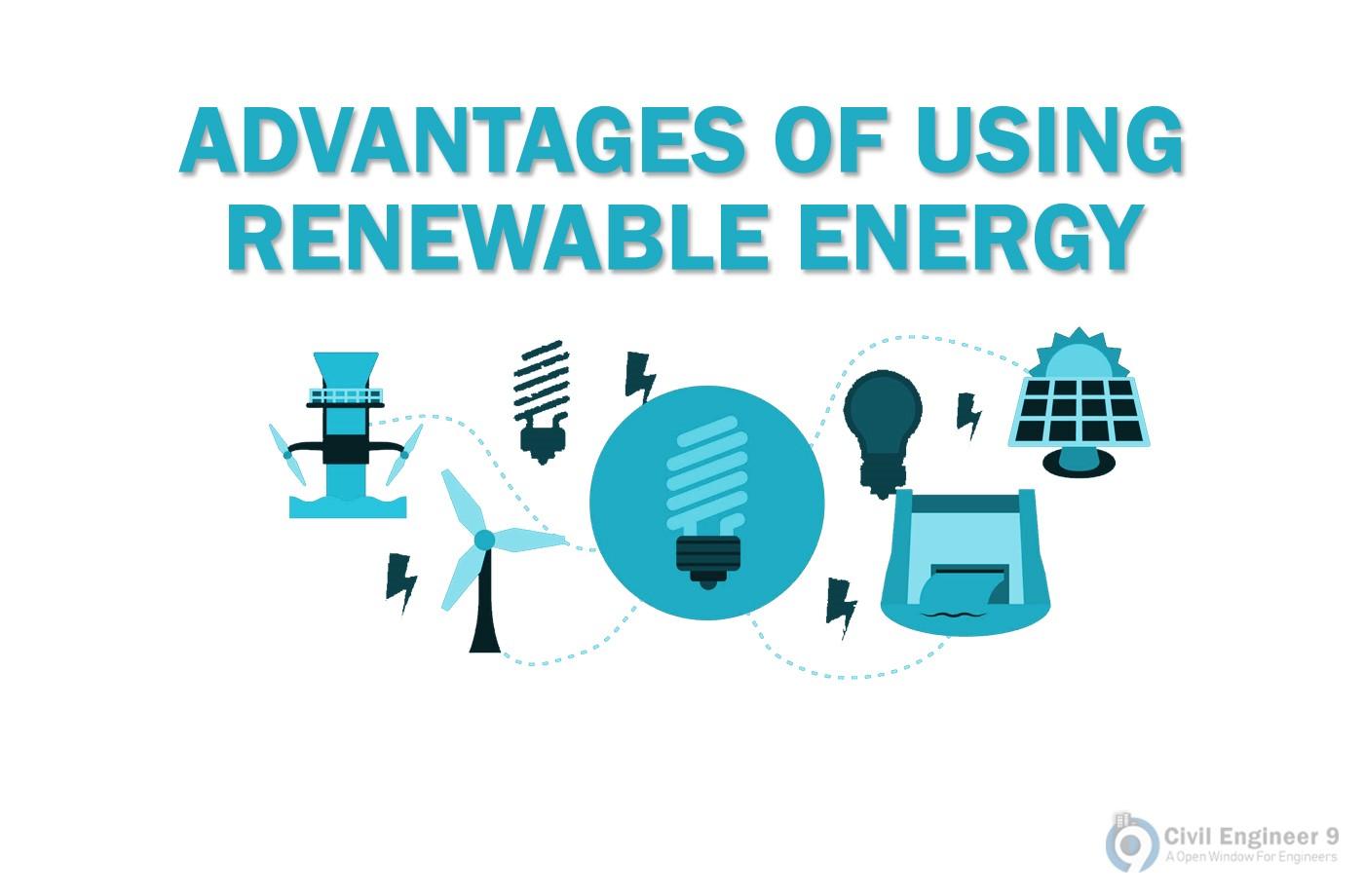 Advantages Of Using Renewable Or Alternatives Energy