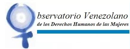 Pronunciamiento del Observatorio Venezolano de los Derechos Humanos de las Mujeres