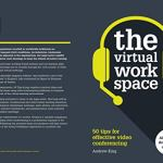 "The Virtual Workspace: 50 Tips for Effective Video Conferencing: BOOK REVIEW - ""BUY"" IT QUICKLY..."