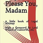 """MAY IT PLEASE YOU MADAM"": BOOK OF LEGAL HUMOUR BACK ON THE ""SHELVES"""