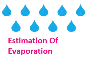 What is Evaporation, its process, & methods of estimation