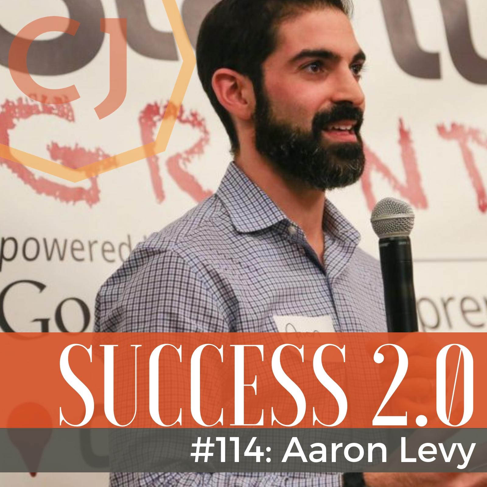 Success-2.0-114-Aaron-Levy-Raise-the-Bar