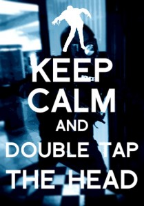 Keep Calm and Double-Tap the head