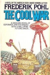 The cover of Frederick Pohl's Cool War