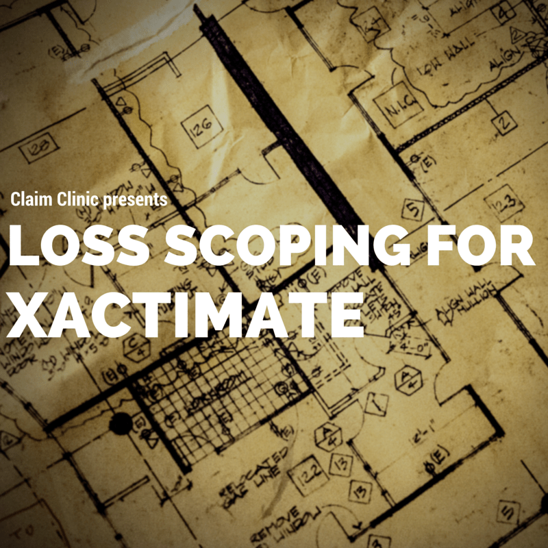Scoping for Xactimate - Claims Delegates: Insurance Claims