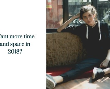 Want more time and space in 2018?