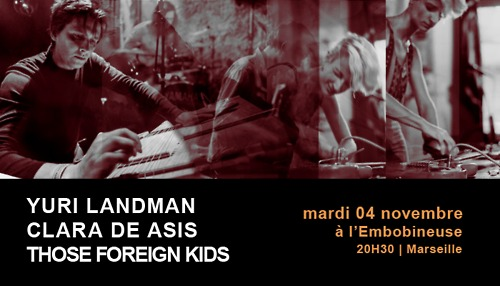 4th November 2014 at l'Embobineuse, Marseille (FR), along with Yuri Landman and Those Foreign Kids