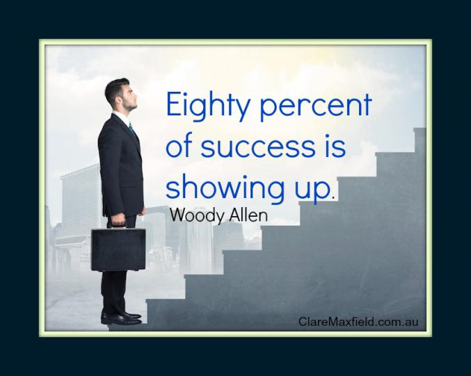 80 percent of success is showing up