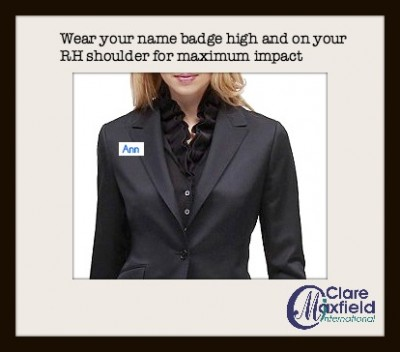 Wear your name badge where it can be read easily.