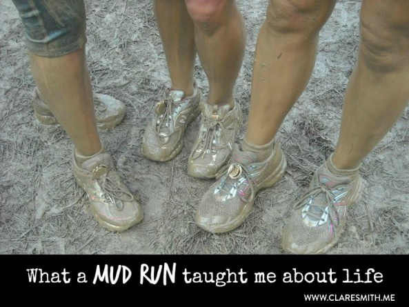 What a Mud Run taught me about life: www.claresmith.me