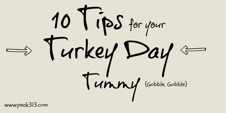 10 Tips for your Turkey Day Tummy!