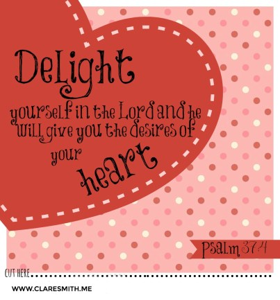 Delight yourself in the Lord : www.claresmith.me