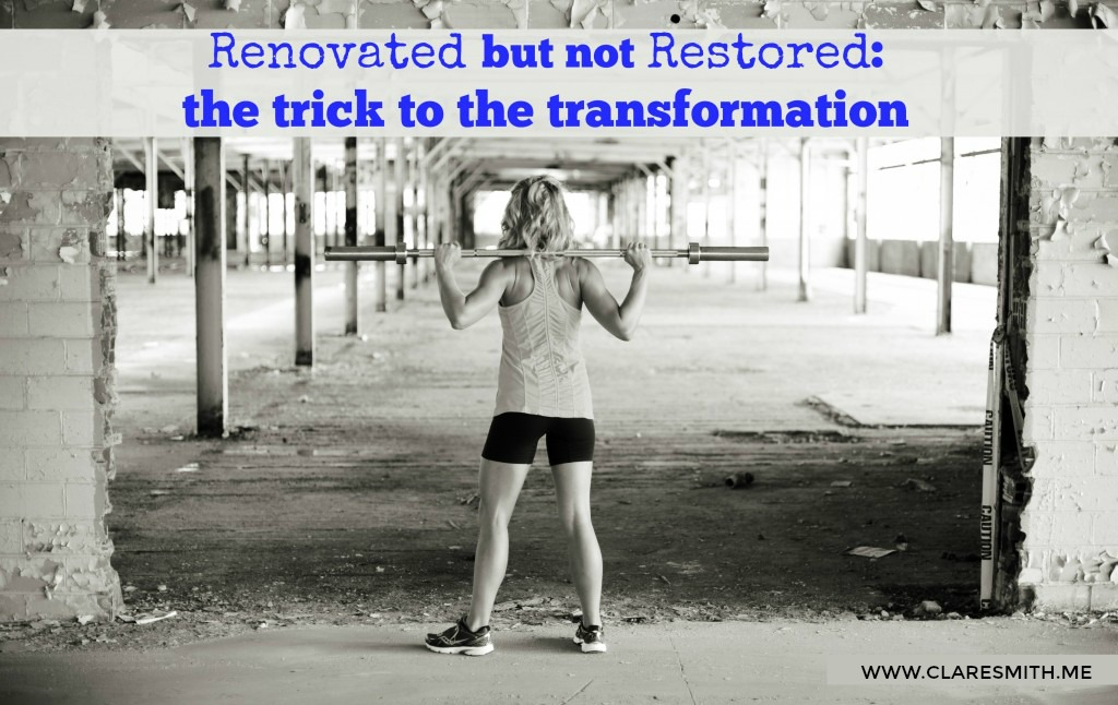 Renovated but not restored: the trick to the transformation