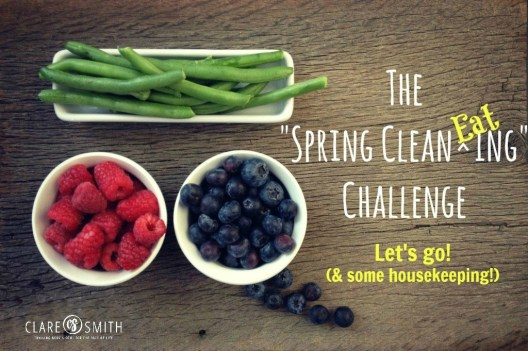 2015 Spring Clean EATing: Let's go! www.claresmith.me
