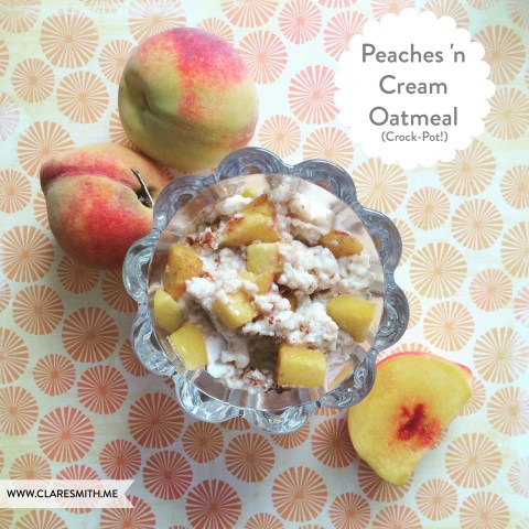 Peaches 'n Cream Oatmeal (Crockpot) : www.claresmith.me