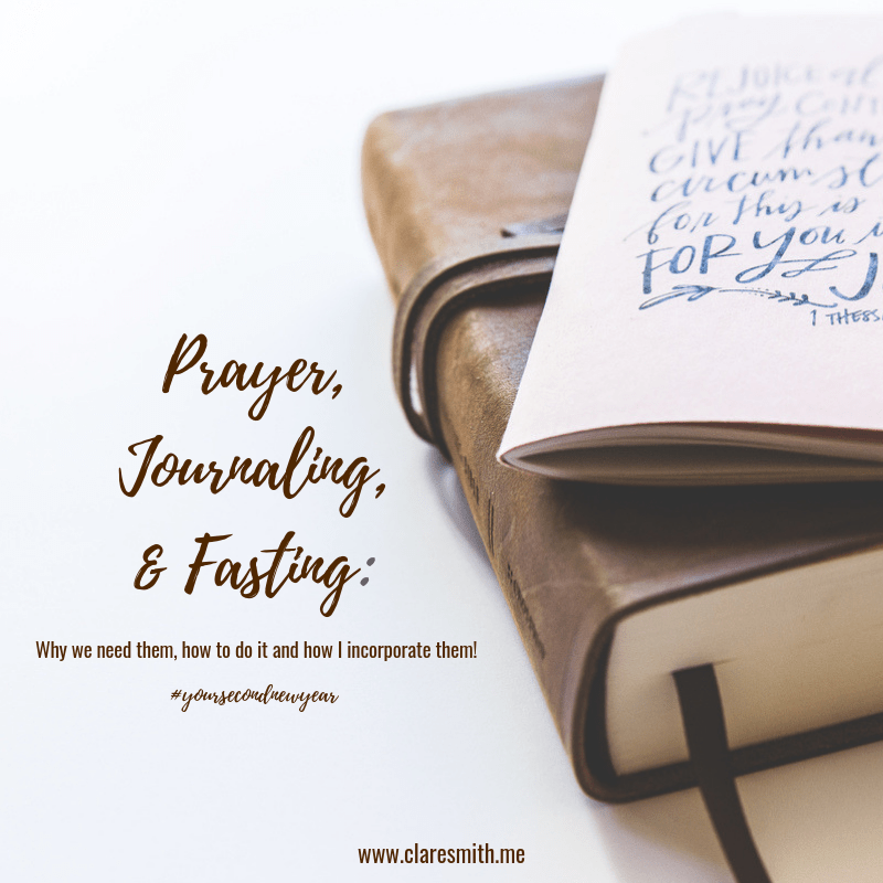 Prayer, journaling, and fasting: Why we need them, how to do it, and how I incorporate them!