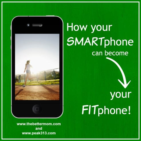 How your SMARTphone can become your FITphone: peak313.com
