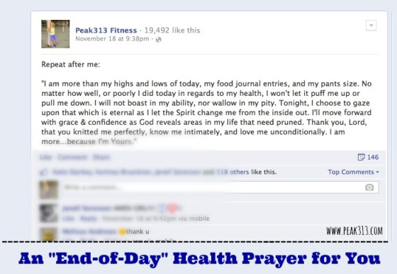"""An """"End-of-Day"""" Health Prayer for You : peak313.com """"I am more than my highs and lows of today, my food journal entries, and my pants size. No matter how well, or poorly I did today in regards to my health, I won't let it puff me up or pull me down......"""""""