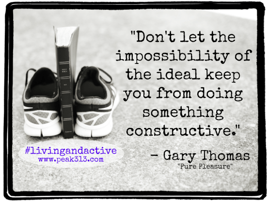 """Living and Active"" Challenge (Gary Thomas from his book, ""Pure Pleasure"" ) : peak313.com"