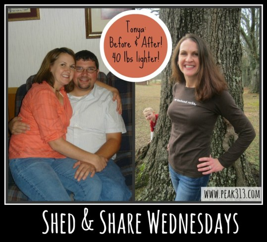 Shed & Share Wed: Find out how Tonya lost over 40 lbs the healthy way! : peak313.com