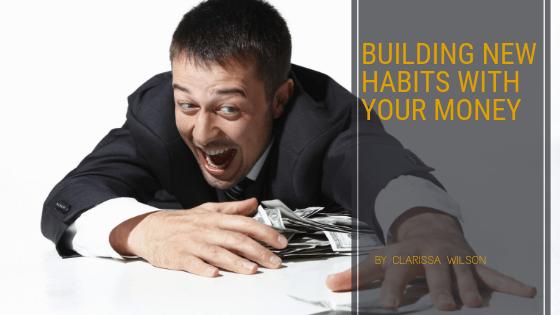 Building New Money Habits Now
