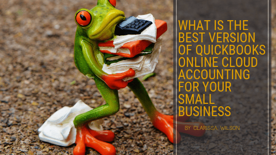 choosing the best version of quickbooks for your small business