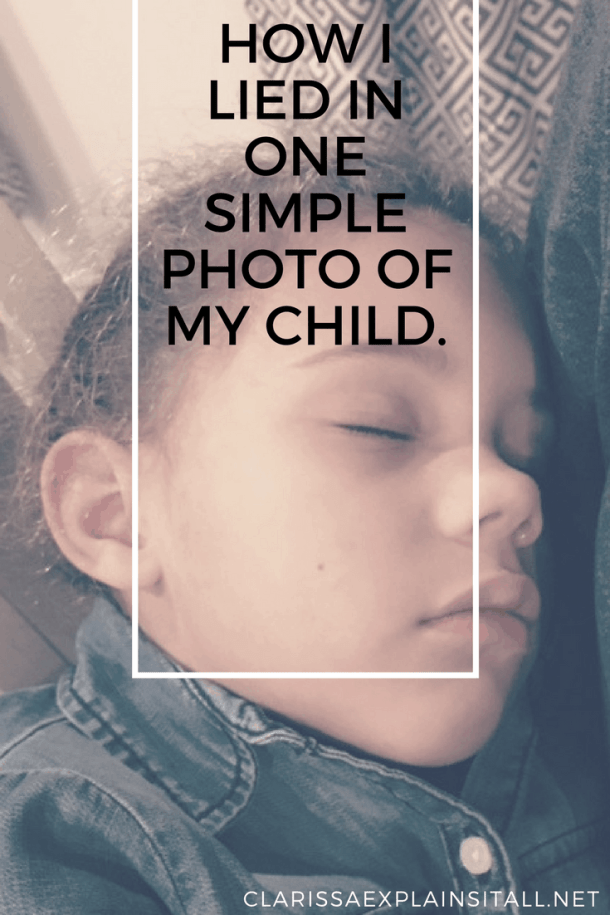 How I Lied In One Simple Photo of My Child