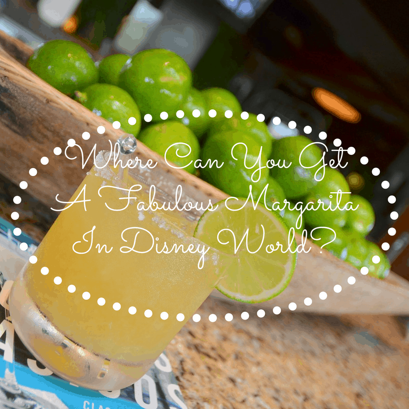 Where Can You Get A Fabulous Margarita In Disney World?
