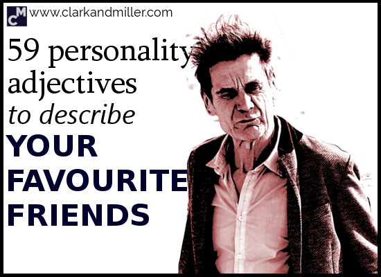 59 personality adjectives to describe your favourite friends