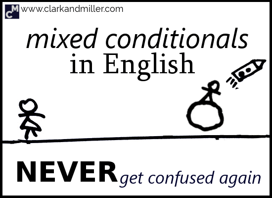 Mixed Conditionals in English -- Never Get Confused Again