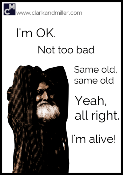 """How to answer """"How are you?"""" Alternatives to """"So-so"""": I'm OK. Not too bad. Same old, same old. Yeah, all right. I'm alive!"""