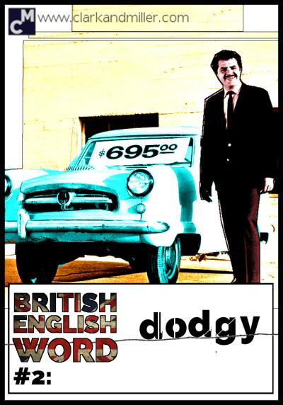 British English Word #2 Dodgy