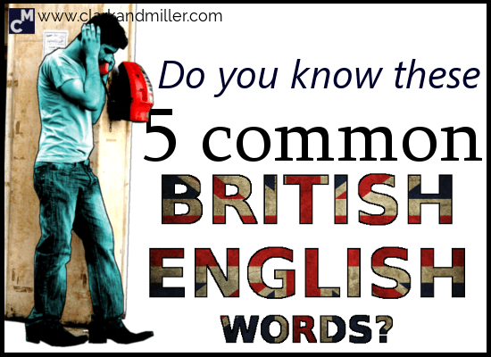 Do You Know These 5 Common British English Words?