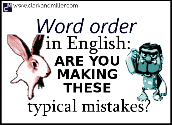 Word Order in English: Are You Making These Typical Mistakes?