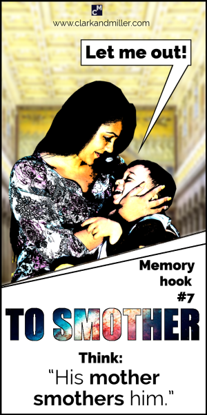 "#7 Smother - ""His mother smothers him."""