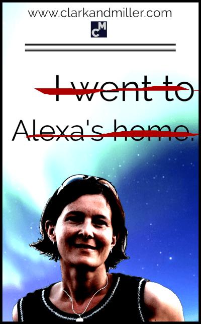 I went to Alexa's home