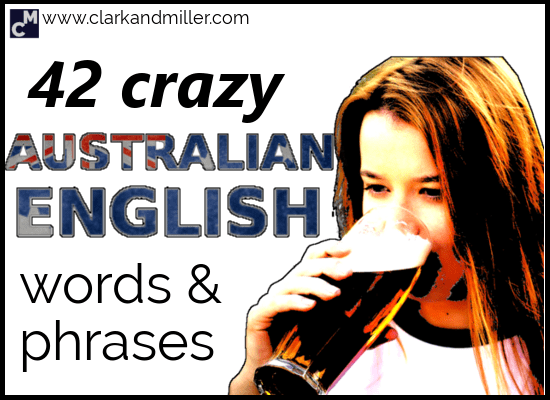 42 Crazy Australian English Words and Phrases