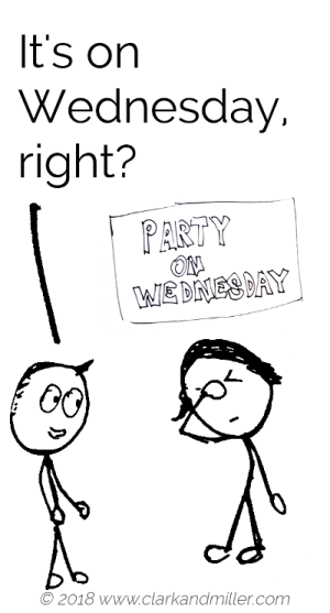 Confirming a fact example comic: It's on Wednesday, right?