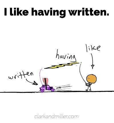 I like having written.