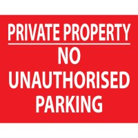 PRIVATE NO UNAUTHORISED PARKING SIGN